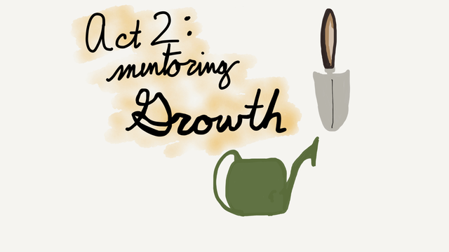 Act 2: mentoring growth